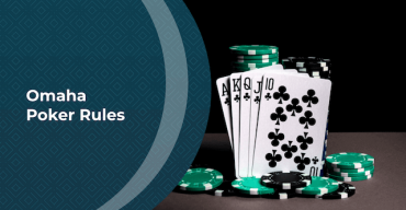Omaha Poker Rules – All You Need to Know